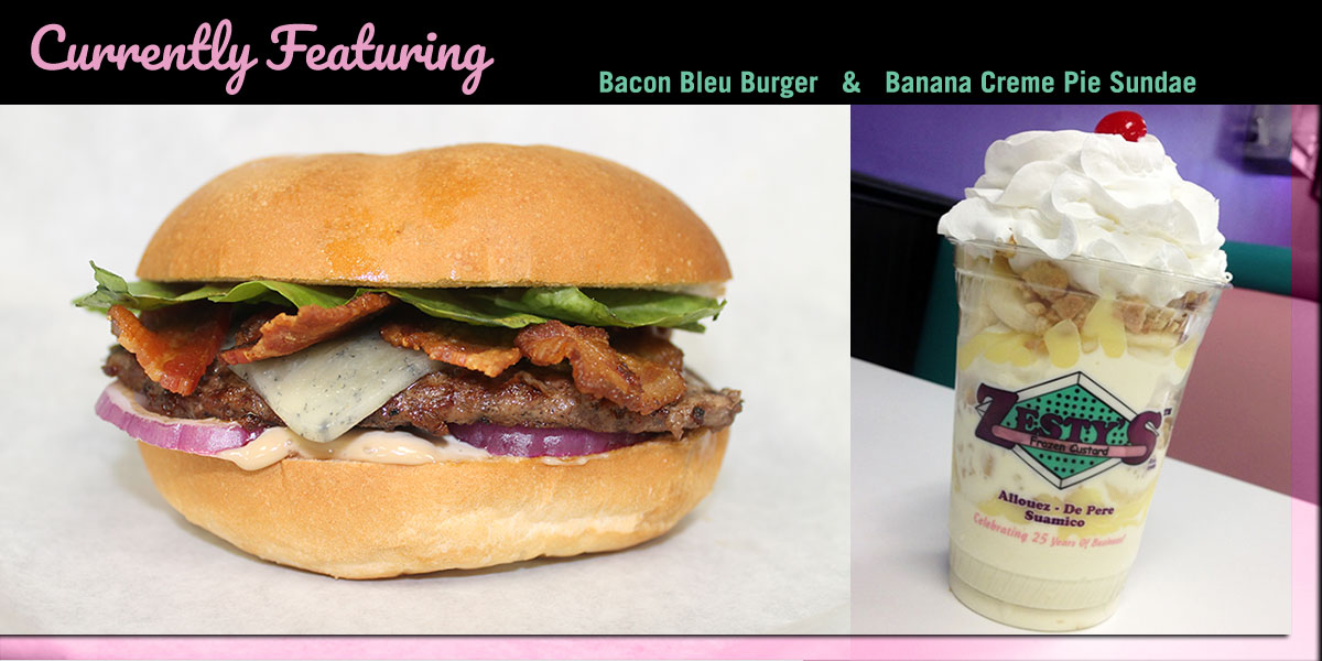 Zesty's Featured Bacon Bleu Burger and Banana Creme Pie Sundae